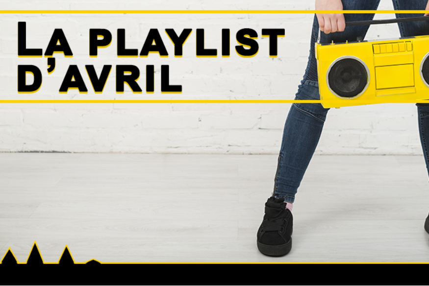 La playlist d'avril 2019